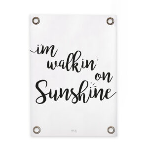 Tuinposter walkin' on sunshine sipp outdoor