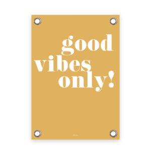 Tuinposter geel/wit good vibes